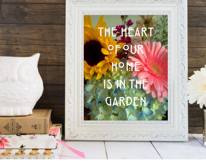 PRINTABLE - The Heart of Our Home is in the Garden, Art Print