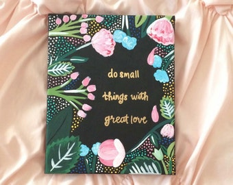 Do small things with great love ~ canvas painting