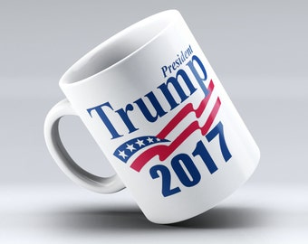 Donald Trump Coffee Mug, Donald Trump, Trump 2017, Trump Coffee Mug, Trump Mug, Coffee Mug, President Trump 2017