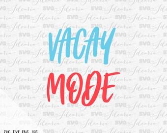 Vacay Mode Svg, beach svg, summer svg, summer 2017, Hello Summer svg, sunglasses svg, mermaid svg, cut files, dxf, cricut, silhouette