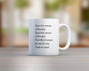 If You Love Someone Set Them Free Mug