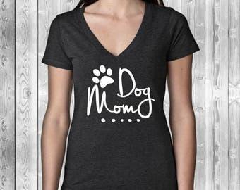 Dog Mom V-Neck | Doggy Shirt | Dog Mama | Dog Momma | Dog Lover Gift | Gift for Her | Dog Shirt | Animal Lover | Crazy Dog Lady