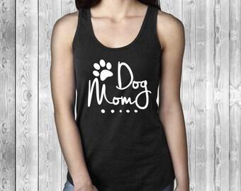Dog Mom Tank | Doggy Shirt | Dog Mama | Dog Momma | Dog Lover Gift | Gift for Her | Dog Shirt | Animal Lover | Crazy Dog Lady