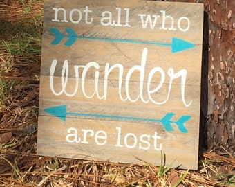 Not all who wander are lost Reclaimed Wood Sign