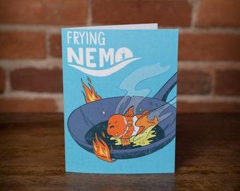 Frying Nemo Greeting Card - gift, unique, fish, dory, funny, disney, pixar, movie, pop culture, joke, humor, instagram, fried