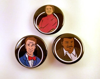 Holy Trinity of Science - Set of 3 pinback buttons - Carl Sagan, Bill Nye, Neil deGrasse Tyson