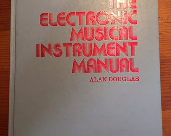 The electronic musical instrument manual: A guide to theory and design - by Alan Lockhart Monteith Douglas - Hardcover 1976
