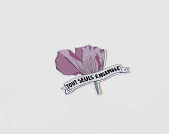 Sticker Flower illustration «Tout seul ensemble» (Alone together)