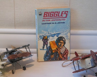 Biggles in the Antarctic by Captain W E Johns. Paperback book.