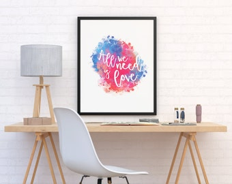 All we need is Love, poster effects watercolors, poster romantic, love, lifequote