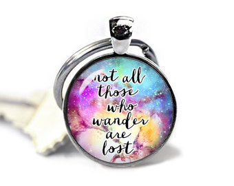 Not all those who wander are Lost Keychain Tolkien Quote Keyfob  Inspirational Quote Keyring