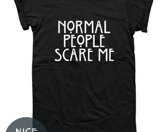 Normal People Scare Me T-shirt Horror Shirt Unisex Funny Tee Top