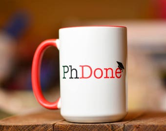 PhDone // Academic Humor Mug // PhD Mug // Grad Student Gift // Dissertation Gift // Graduation Gift // PhD Gift // Custom Graduation Mug