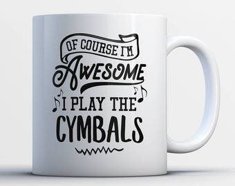 Cymbals Gifts - Funny Cymbals Player Mug - Cymbals Coffee Mug - I Play The Cymbals - Best Gifts for Cymbal Players