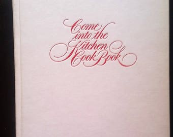 Vintage Cookbook: Come Into The Kitchen 1969
