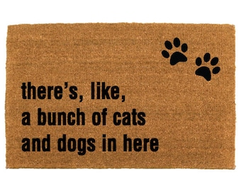 the there's like a bunch of cats AND dogs in here™ doormat - birthday present - animal foster - animal rescue - the cheeky doormat