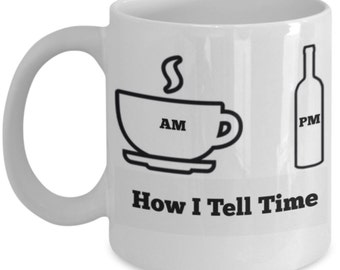 How I Tell Time Coffee Cup and Wine Bottle 11 oz Coffee Mug
