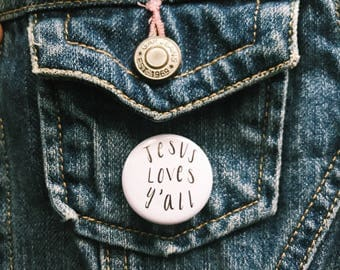 """Jesus Loves Y'all - 1.25"""" Collectable Pinback Button"""