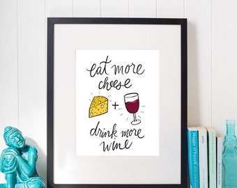 Eat More Cheese Drink More Wine - Print - The Food Series