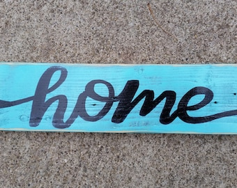Hand painted, aqua and black Home sign on reclaimed wood.
