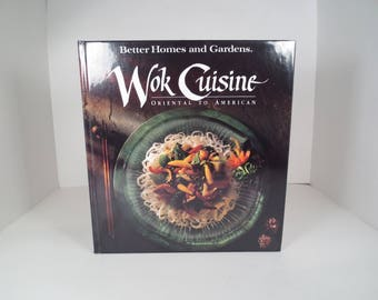 Wok Cuisine Oriental to American Cookbook, Stir Fry Cookbook, Better Homes and Gardens Tested