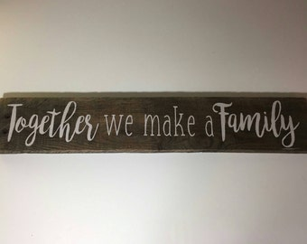 Handmade,Wood Sign, Together We Make Family Sign , Pallet Wood, Repurposed, Home Decor , Family Sign