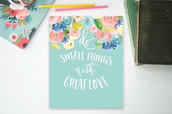 Do Small Things with Great Love, Mother Teresa Quote, 8x10, Instant Download