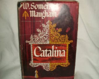 Catalina A Romance by W. Somerset Maugham, 1948, First Edition