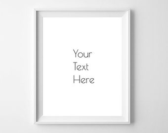Custom Quote Print, Your Text Here, Custom Pint, Custom Art Print, Custom Poster, Custom Print, Custom Printable Quote, Gift Idea