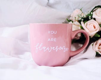 You Are Flawsome- Pink Mug