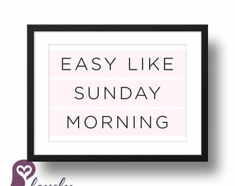 Easy Like Sunday Morning Poster   Typography   Quote   Inspirational   Wall Art   Wall Decor   Home Decor   Prints   Poster   Digital Paper