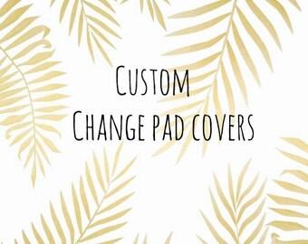 Custom Change Pad Cover