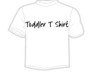 Toddler Size Shirt (you choose the design)