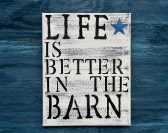 Life is Better in the Barn Rustic Farmhouse Décor Quote Sign,  Distressed Barn Painting, Farm Life