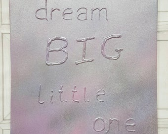 Childlike writing, canvas, dream big little one, purple canvas, silver canvas, pink canvas, glue gun art, nursery decor, canvas painting