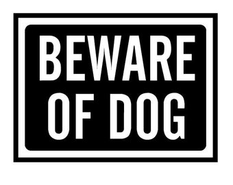 Beware of dog - Sticker/ Vinyl / Decal