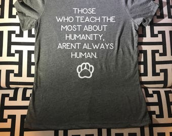 Those who teach us the most -pet shirt
