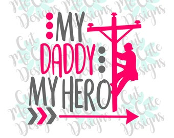 SVG DXF PNG cut file cricut silhouette cameo scrap booking My Daddy My Hero Lineman