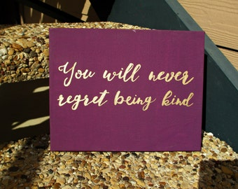 Never Regret Being Kind Handpainted Quote Canvas