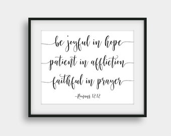 50% OFF Be Joyful In Hope Patient In Affliction Faithful In Prayer, Romans 12:12, Scripture Print, Bible Verse Print, Christian Printable