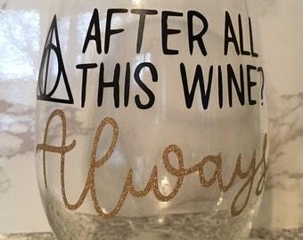 "Harry Potter ""Always"" Wine Glass"