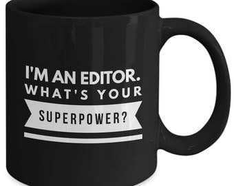 I'm an Editor - What's Your Superpower? - Funny Gift Mug for Editors - Variant 1