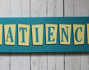 PATIENCE | Wood Sign | Wall Decor | Home Decor | Handmade | Inspirational | Sayisms | Emotion