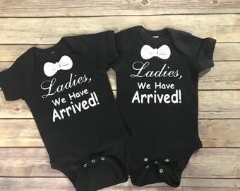 Twin Onsies/Ladies We Have Arrived