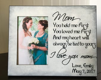 Mother daughter picture frame // Wedding picture frame mother of the bride / gift for mom / you held me first you loved me first / 4x6 photo