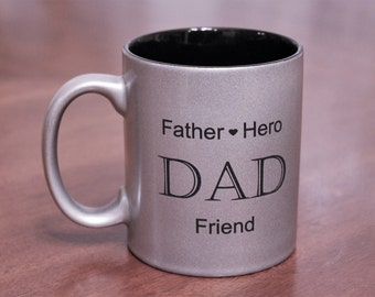Engraved Coffee Cup,Father, Hero, Dad, Friend Coffee Cup, Dad coffee mug, Personalized Coffee Mug, Coffee Mug, Coffee Cup