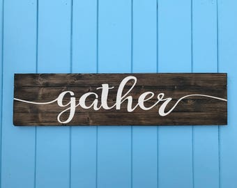 Gather Sign - Gather Wood Sign - Living Room Decor - Wall Decor - Home Decor - Mothers Day Gift