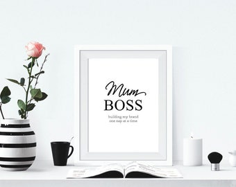 Mum Boss Print- Building my brand one nap at a time