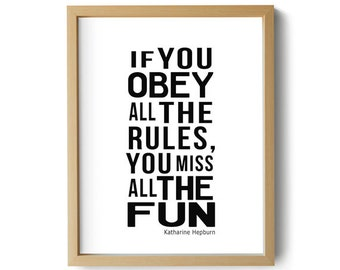 PRINTABLE Digital Print - If You Obey All The Rules -
