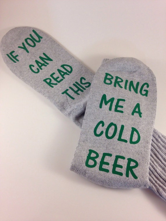 Socks If You Can Read This ... Bring me a cold beer